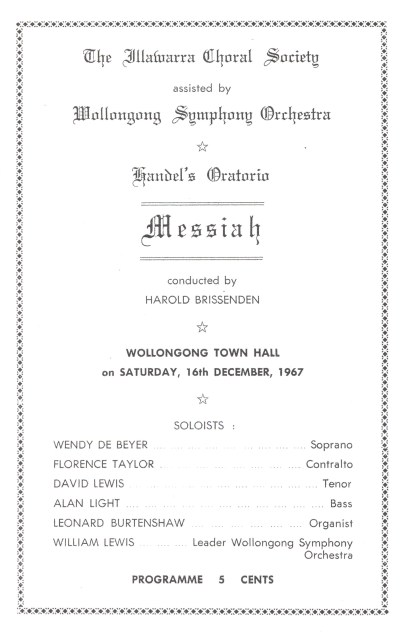 "Program for Illawarra Choral Society's performance of ""Messiah"" Names: P. Moore McMahon, Norman Tonge, Barbara Rixon, Helen Mandl, Roy Jackson, Allan Ferris, Harold Brissenden, Wollongong Symphony Orchestra, WSO, Illawarra Choral Society"