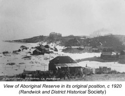 View of Aboriginal Reserve at La Perouse in its original position, c.1920s.