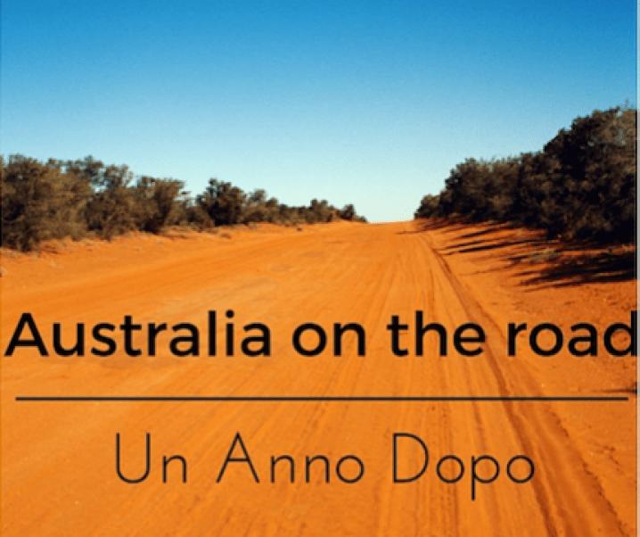 Il mio GRANDE viaggio australiano – Un anno dopo