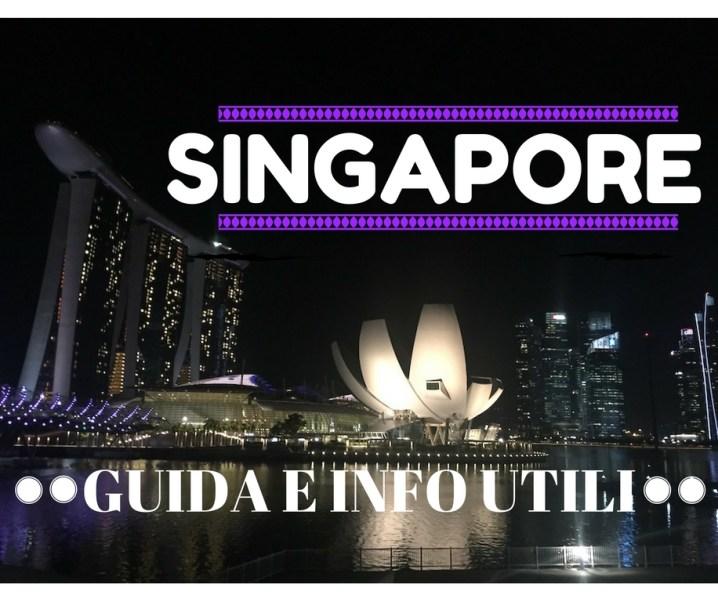 Singapore: guida pratica e info utili