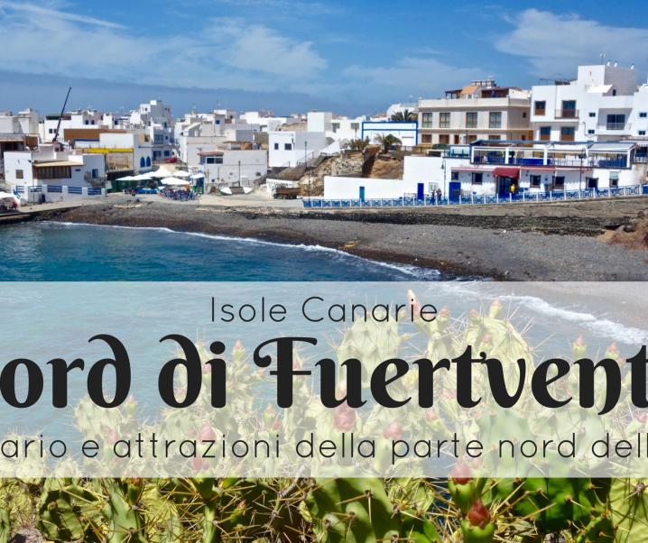 Cosa vedere a Fuerteventura: la parte nord dell'isola