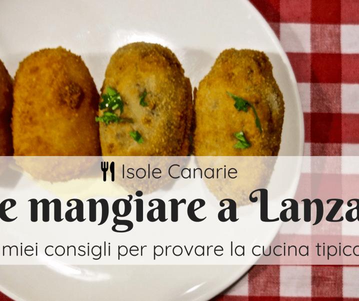 I miei consigli su dove mangiare a Lanzarote