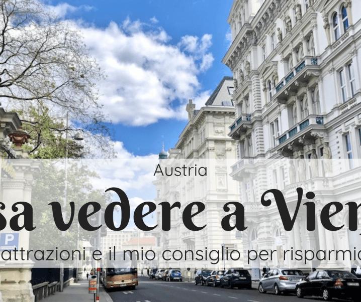 Cosa vedere a Vienna: consigli e attrazioni imperdibili