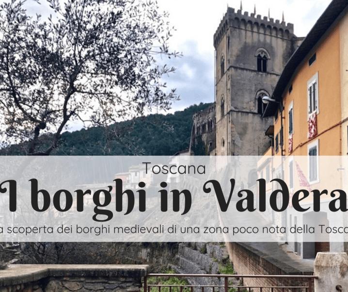 I borghi della Valdera: il Medievo nella provincia di Pisa