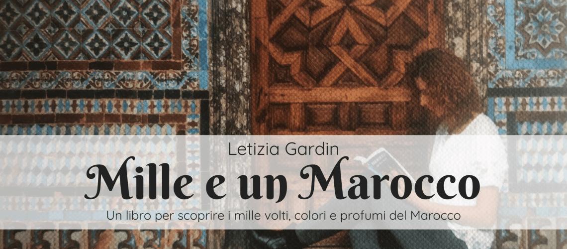 Mille e un Marocco di Letizia Gardin