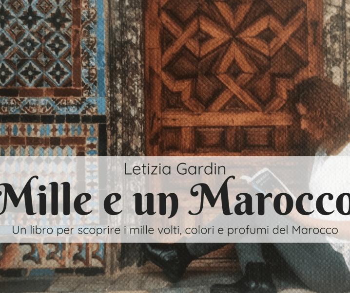 Mille e un Marocco di Letizia Gardin – Intervista