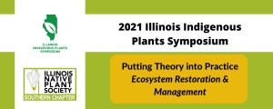 2021 Illinois Indigenous Plants Symposium, April 15 - April 17
