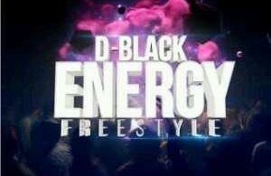 MUSIC | D-Black – Energy Freestyle (Drake Cover)