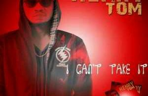 MUSIC | Henry Tom – I Cant Take It