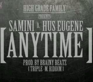 "MUSIC | Samini – ""Anytime"" ft. Hus Eugene (Prod. By Brainy Beatz)"