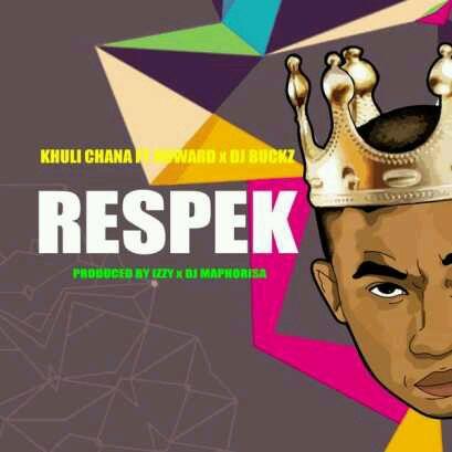 VIDEO + AUDIO   Khuli Chana – Respek ft Dj Buckz x Howard
