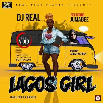 VIDEO   DJ Real – Lagos Girl ft. Jumabee