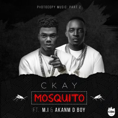 "Ckay – ""Mosquito"" ft. M.I & Akanm D Boy"