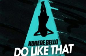 "Korede Bello – ""Do Like That"" (Prod. By Altims)"