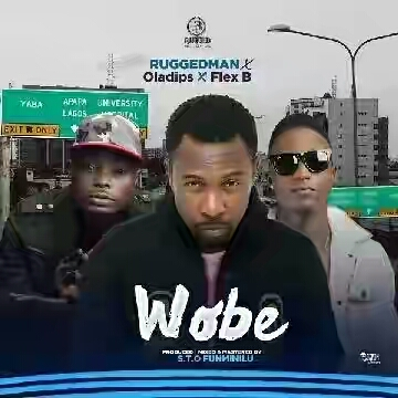 VIDEO + AUDIO   Ruggedman Ft. Oladips & Flex B – Wobe