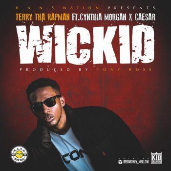 DOWNLOAD: Terry Tha Rapman Ft. Cynthia Morgan x Caesar – Wickid