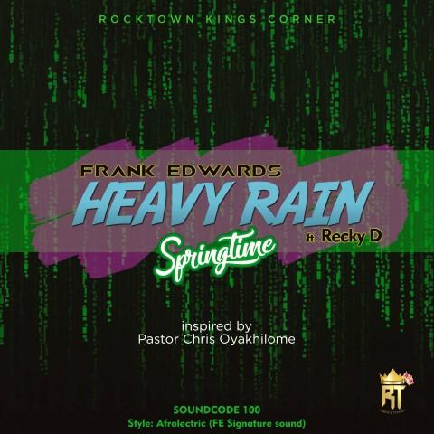 DOWNLOAD: Frank Edwards – Heavy Rain (Springtime) ft Recky D