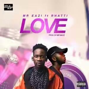 DOWNLOAD: Mr Eazi ft. Rhatti – Love
