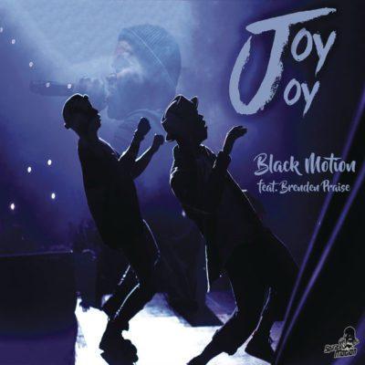 MUSIC | Black Motion – Joy Joy ft. Brenden Praise