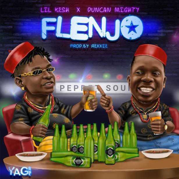 MUSIC | Lil Kesh ft. Duncan Mighty – Flenjo