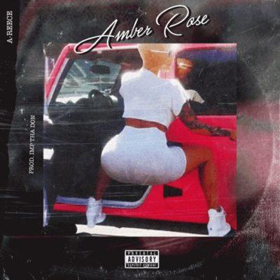 MUSIC | A-Reece – Amber Rose