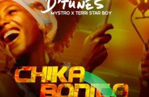 MUSIC | D'Tunes – Chika Bonita ft. Mystro x Terri Starboy