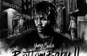 DOWNLOAD: Yung Swiss – Bottom Baby 2 [Full Album] (All Songs/Tracks) & Zip