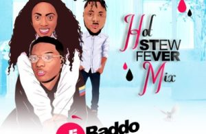 MIXTAPE: DJ Baddo – Hot Stew Fever Mix
