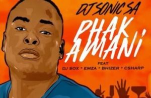 DOWNLOAD MP3: DJ Sonic SA – Phakamani ft. DJ Sox, Emza, Bhizer & C Sharp