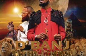 DOWNLOAD MP3: D'Banj – Something 4 Something ft. Cassper Nyovest