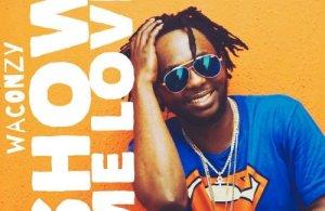 DOWNLOAD MP3: Waconzy – Show Me Love