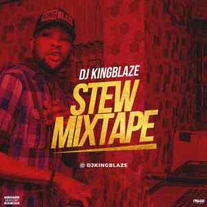 Mixtape: Dj Kingblaze – Stew