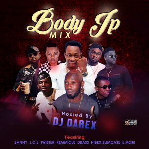 MIXTAPE: DJ Darrex – Body Ip Mix