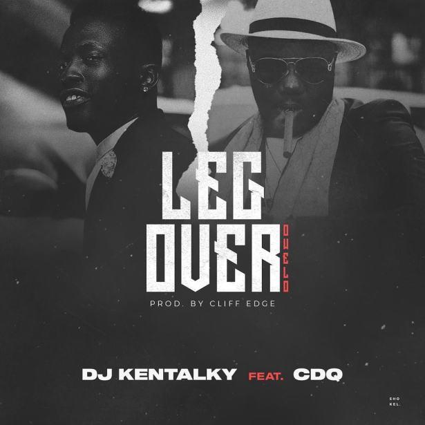 DOWNLOAD: DJ Kentalky x CDQ – Leg Over (mp3)