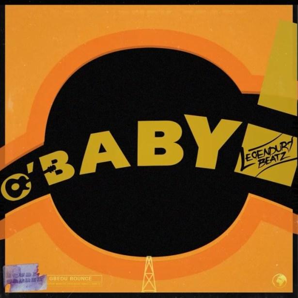 DOWNLOAD: Legendury Beatz ft. Maleek Berry, Ceeza Milli & Kwesi Arthur – O! Baby (mp3)