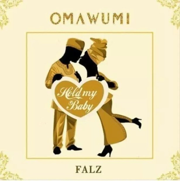 LYRICS: Omawumi – Hold My Baby ft. Falz