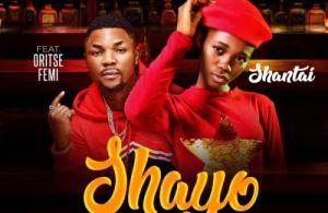 DOWNLOAD: Shantai ft. Oritse Femi – Shayo (mp3)