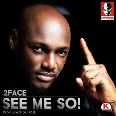 DOWNLOAD: 2face – See Me So (Prod. by OJB) mp3
