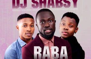 DOWNLOAD: DJ Shabsy – Raba ft. Kiss Daniel & Sugarboy (mp3)