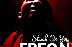 DOWNLOAD: Freon – Stuck On You (mp3)