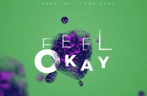 DOWNLOAD: Quamina Mp – Feel Okay (mp3)