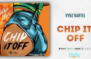 DOWNLOAD: Vybz Kartel – Chip It Off (mp3)