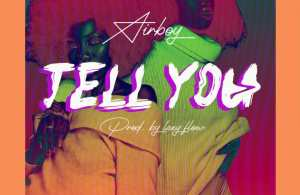 DOWNLOAD: Airboy – Tell You (mp3)