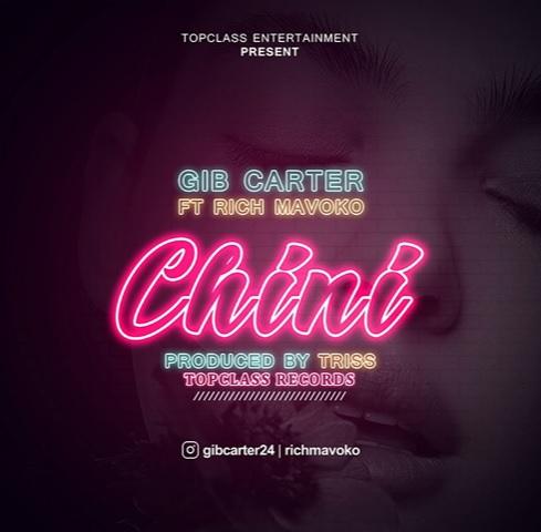DOWNLOAD: Gib Carter ft Rich Mavoko – Chini (mp3)