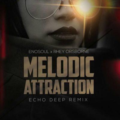 DOWNLOAD: Enosoul & Rhey Orsbone – Melodic Attraction (Echo Deep Remix) mp3