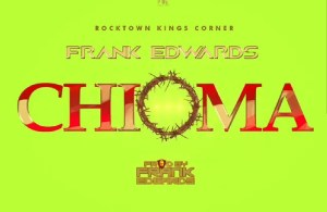 DOWNLOAD: Frank Edwards – Chioma (mp3)