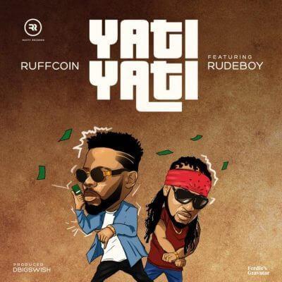 DOWNLOAD: Ruffcoin x RudeBoy – Yati Yati (mp3)