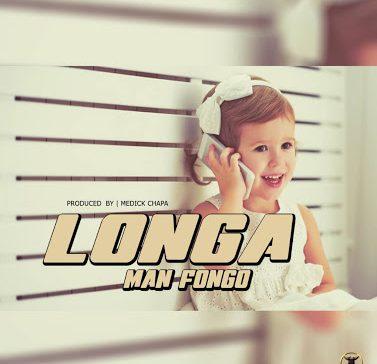 DOWNLOAD: Man Fongo – Longa (mp3)
