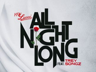 DOWNLOAD: YFN Lucci Ft. Trey Songz – All Night Long (mp3)