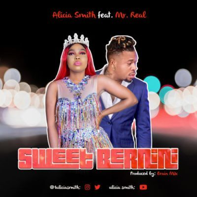DOWNLOAD: Alicia Smith ft. Mr Real – Sweet Bernini (mp3)